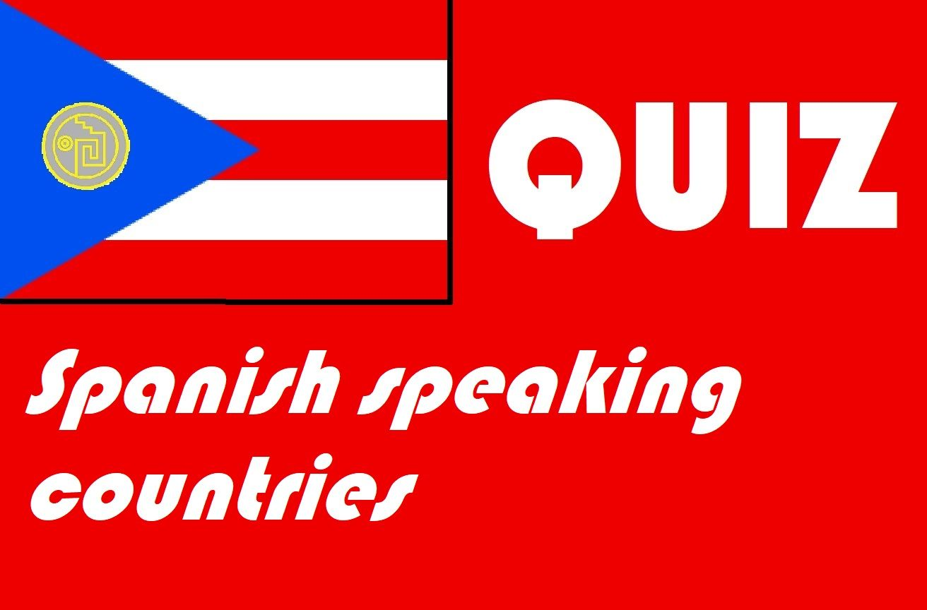 Spanish Speaking Countries Quiz Or Worksheet Distance