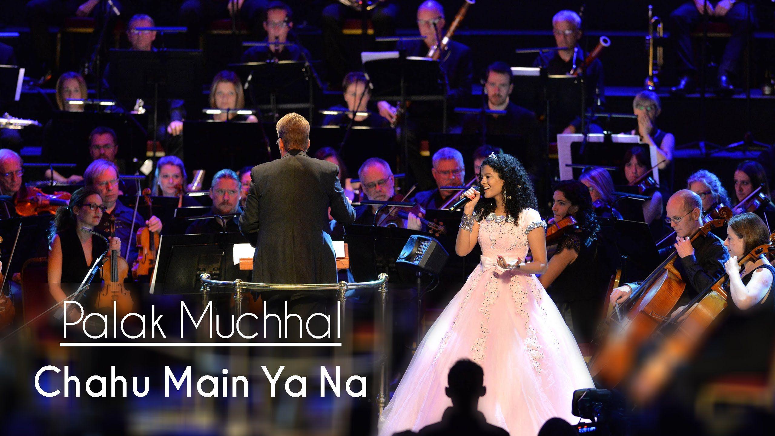 Chahu Main Ya Na Palak Muchhal Live At Royal Albert Hall London A