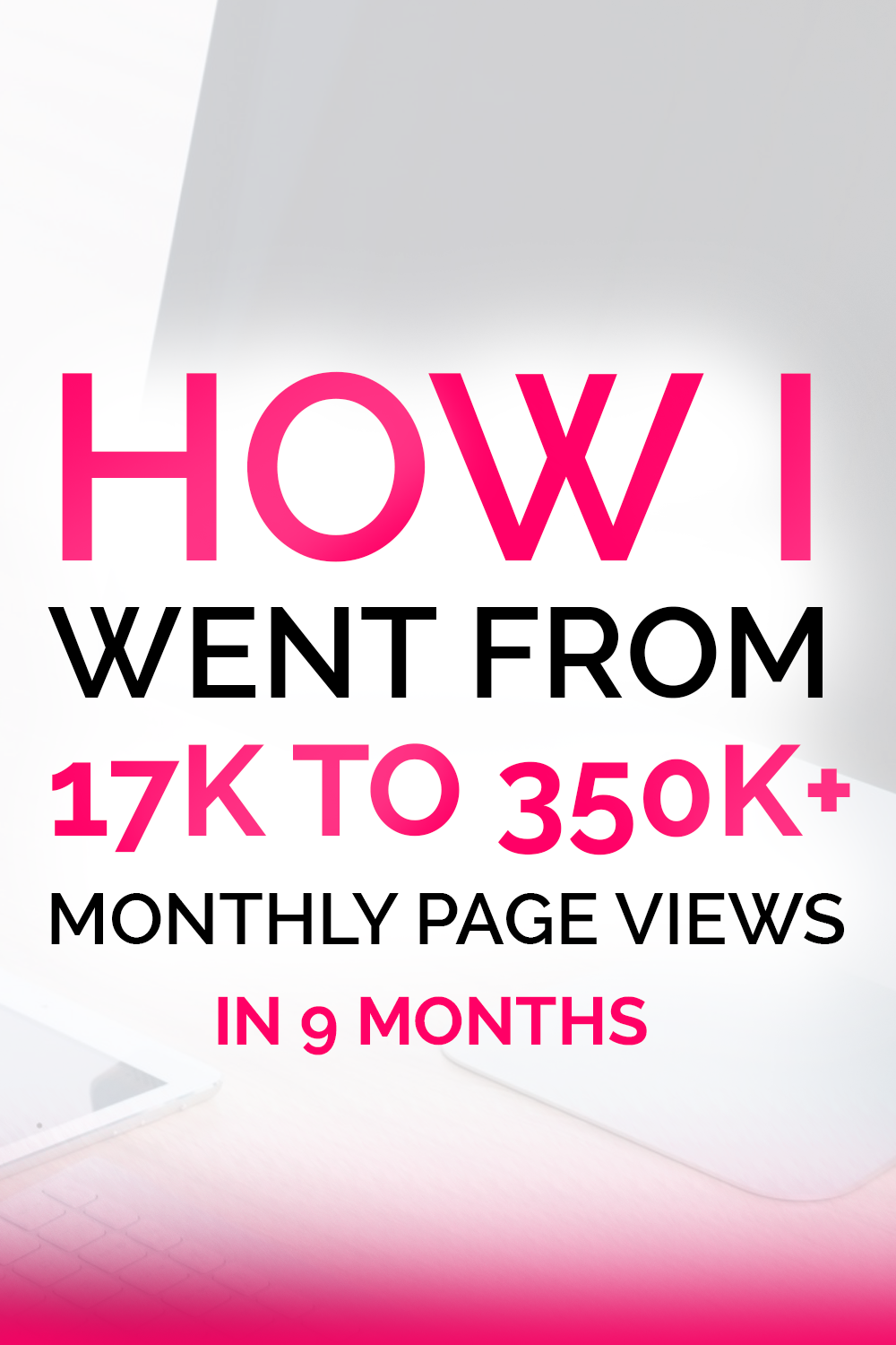21 strategies i used to go from 17k to 400k page views in 10 months 21 strategies i used to go from 17k to 400k page views in 10 months fandeluxe Choice Image