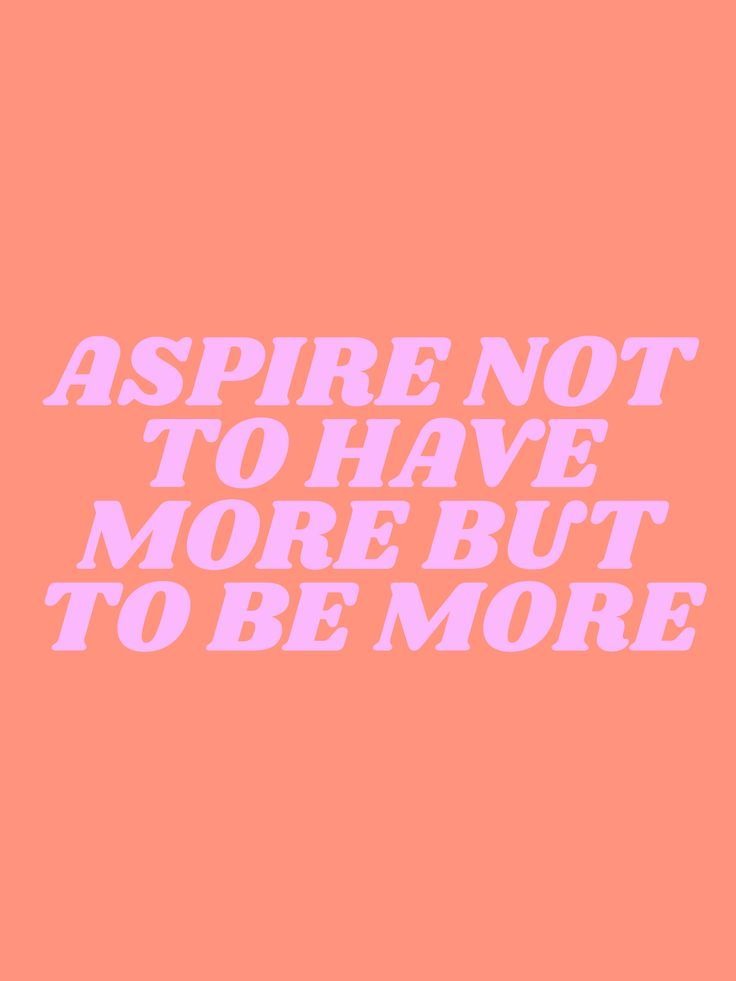 aspire not to have more but to be more Art Print by type angel