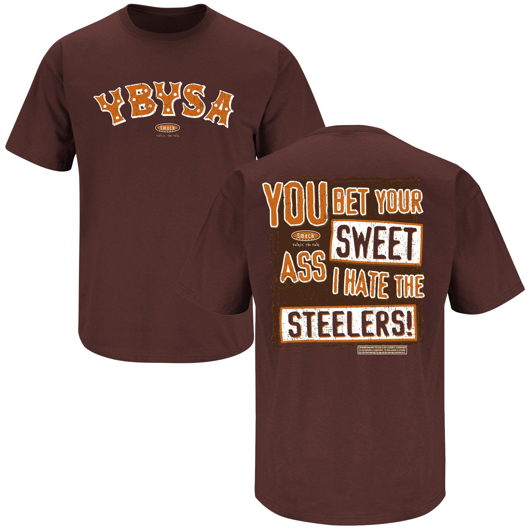You Bet Your Sweet Ass I hate the Steelers Cleveland Browns Fan T Shirt (3XL