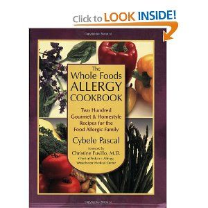 The Whole Foods Allergy Cookbook: Two Hundred Gourmet & Homestyle Recipes for the Food Allergic Family