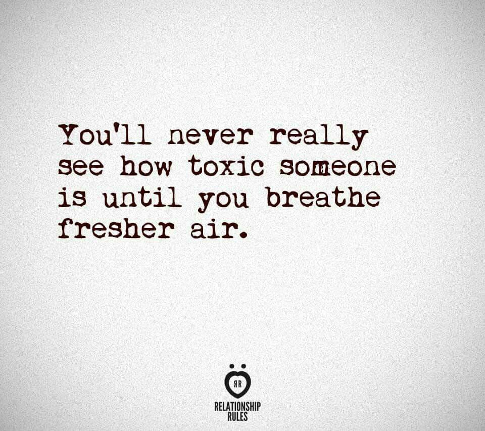 Youll Never Really Know How Toxic Someone Is Until You Breathe