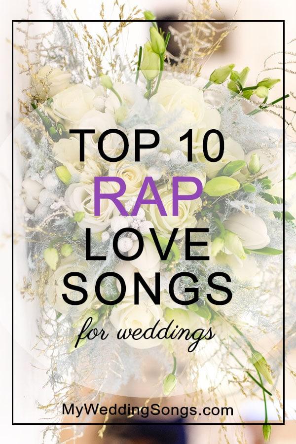 10 Best Rap Love Songs For Weddings Song List In 2020 Wedding Love Songs Wedding Song Playlist Wedding Song List
