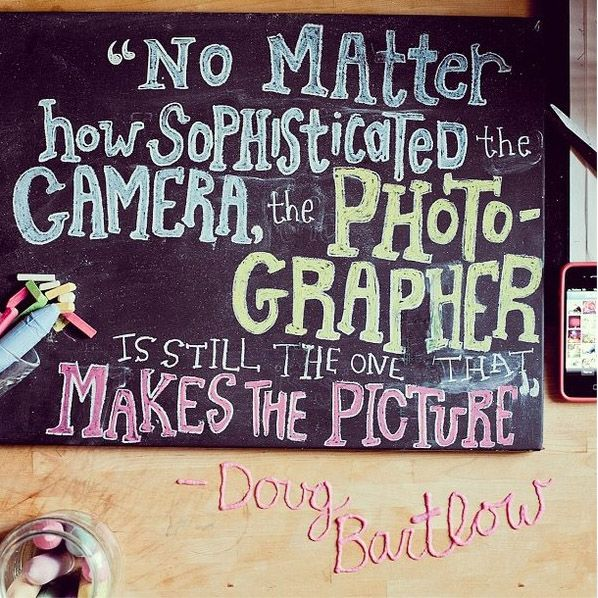 No Matter how sophisticated the camera \u2013 Doug Bartlow Quotes