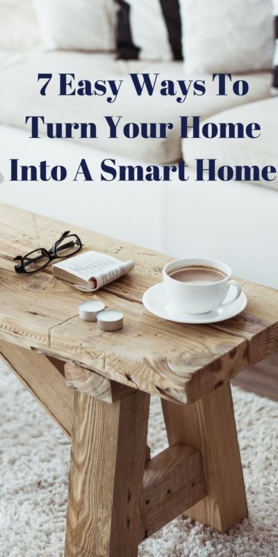 7 Easy Ways To Turn Your Home Into A Smart Home AD