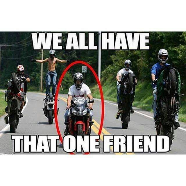 That Friend Would Be Me With Images Motorcycle Humor Bike