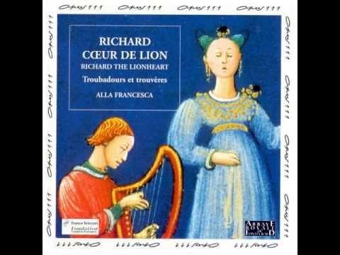 Richard Coeur De Lion Troubadours Et Trouveres Trovadores
