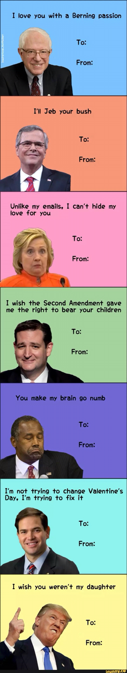 Presidential Candidates If They Made Their Own Valentine S Day Cards Priceless Valentines Day Card Memes Valentines Day Memes History Jokes