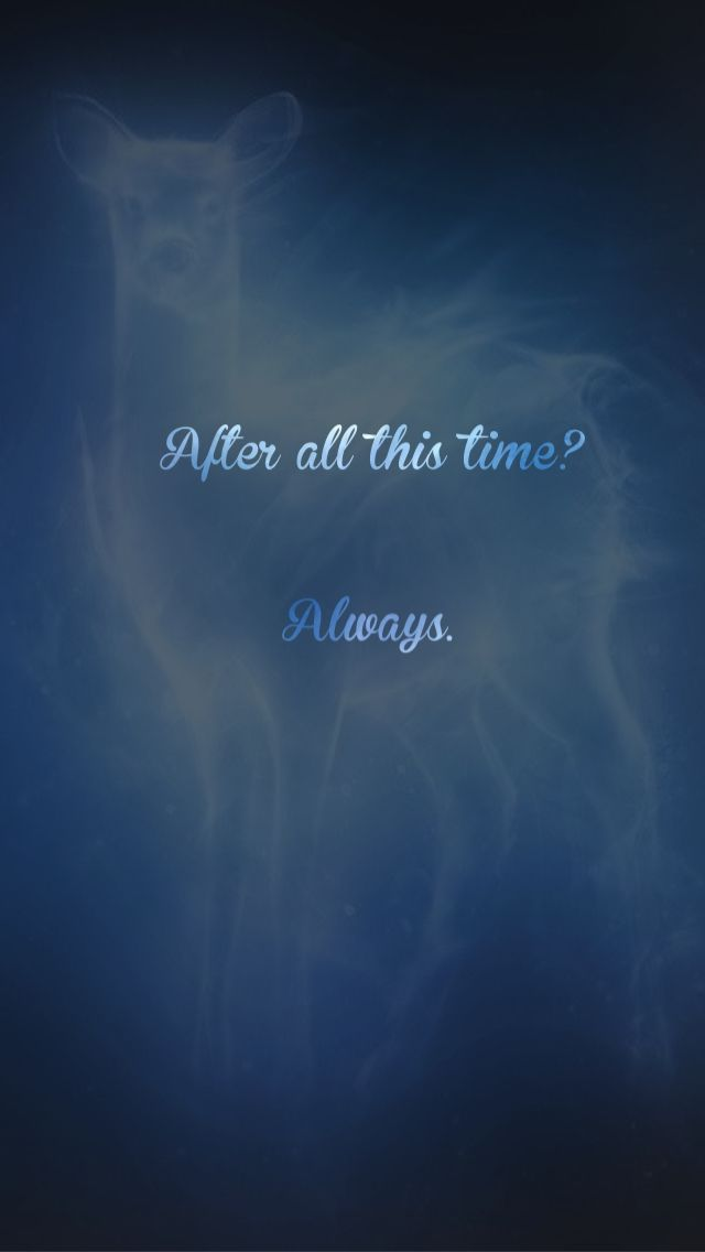 After All This Time Always Harry Potter Wallpaper Harry Potter Tattoos Harry Potter Pictures