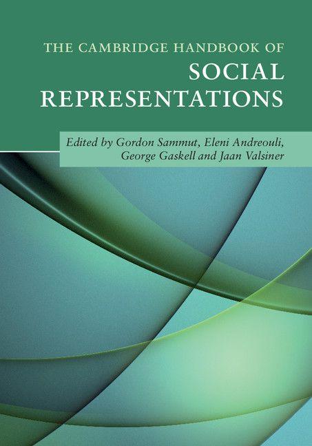 The Cambridge handbook of social representations / edited by Gordon Sammut ... [et al.]