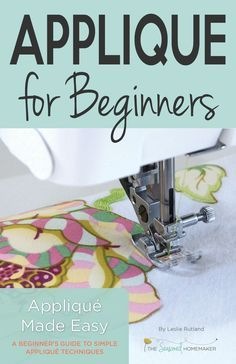 Applique Made Easy: A Beginner's Guide to Simple A