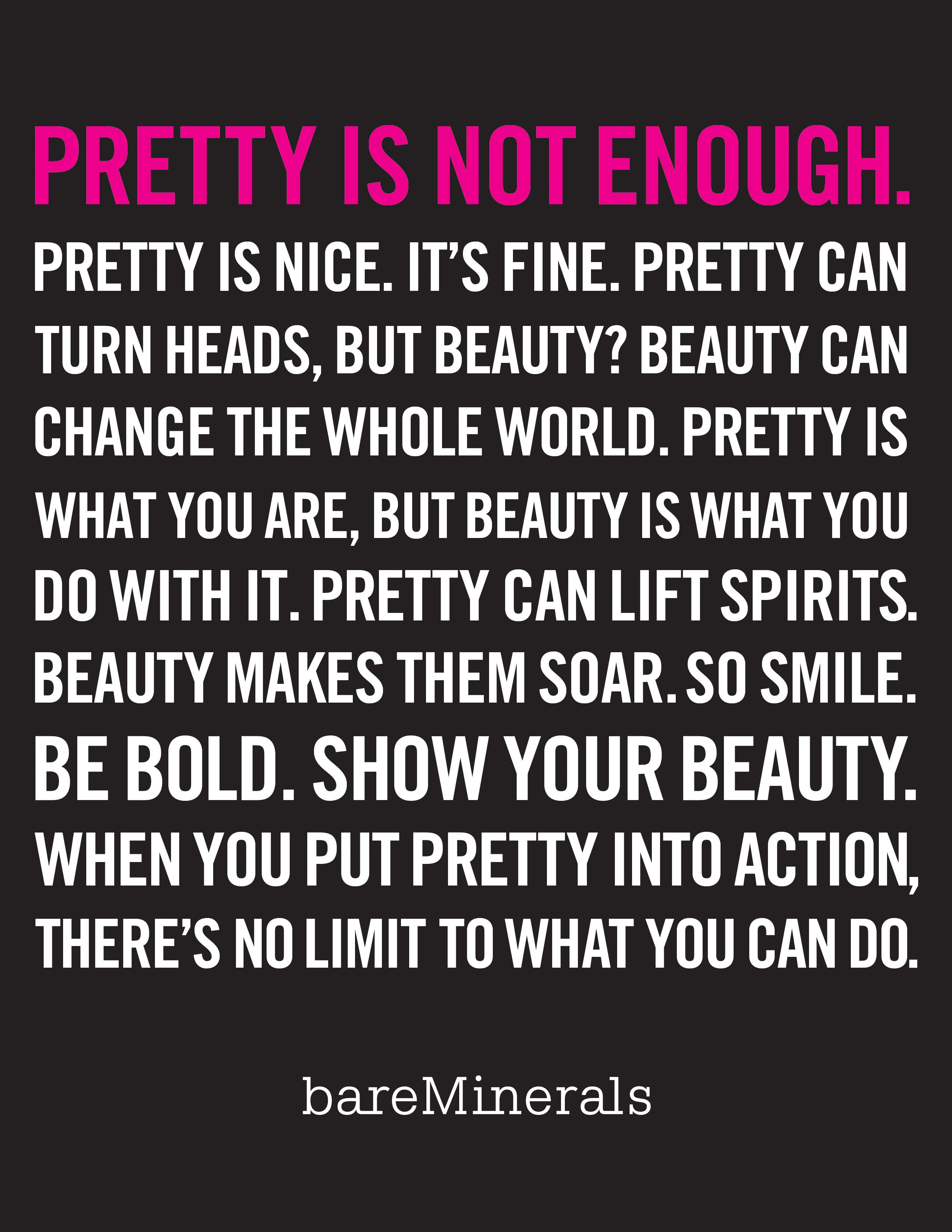 Pretty Is Not Enough Beaforceofbeauty Inspirational Words Cool Words Favorite Quotes