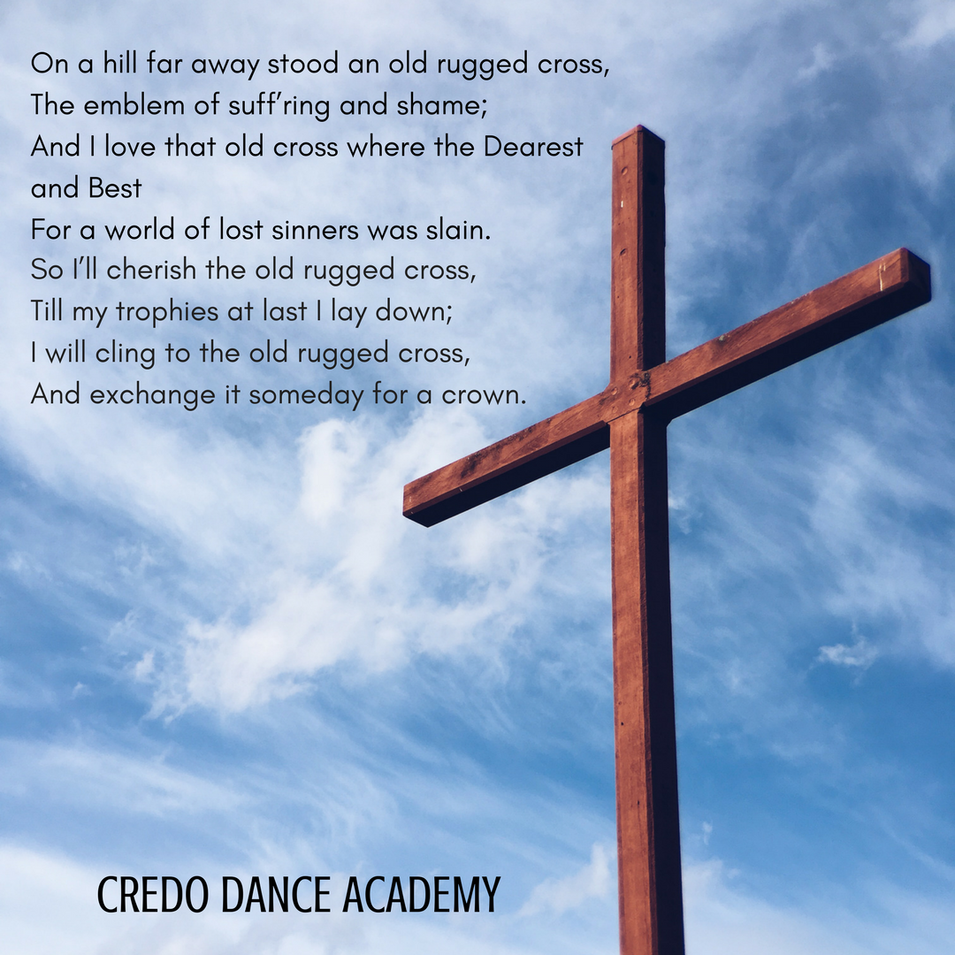 On A Hill Far Away Stood An Old Rugged Cross The Emblem Of Suff Ring And Shame And I Love That Old Cross Where The D Dance Instruction Old Rugged Cross Sinner