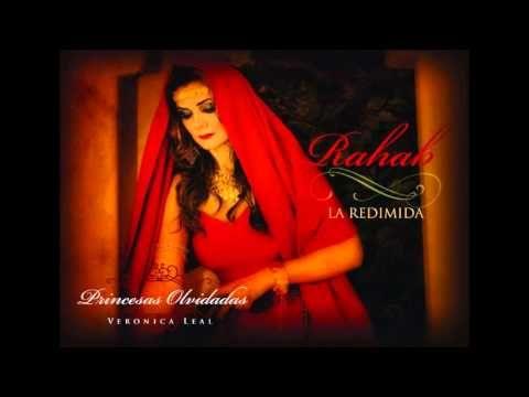 Rahab - Veronica Leal (Princesas Olvidadas 2013) (+playlist)