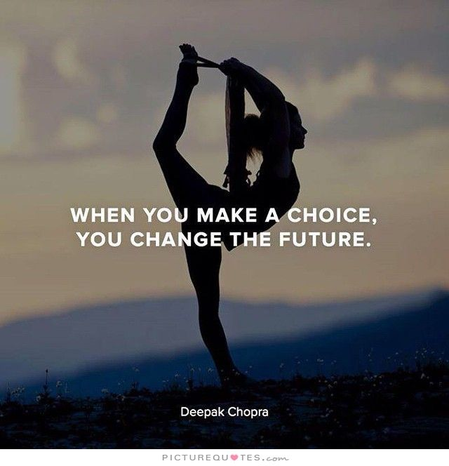 When You Make A Choice, You Change The Future. Picture
