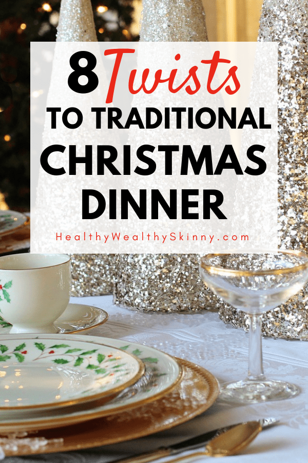 Learn how to make your traditional Christmas dinner recipes even better. When it comes to food you can add a little twist to it by changing up the traditional recipes to make them a little different - and possibly even better than the original. #christmasdinner #christmasrecipes #Thanksgiving #Thanksgivingrecipes #traditionalrecipes #HWS #healthywealthyskinny