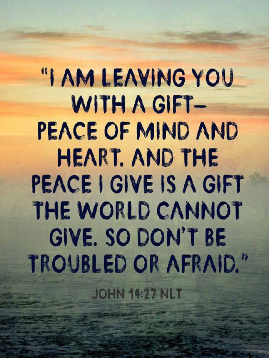 "Bible Quotes About Peace Best John 1427 Nlt  ""I Am Leaving You With A Giftpeace Of Mind And"