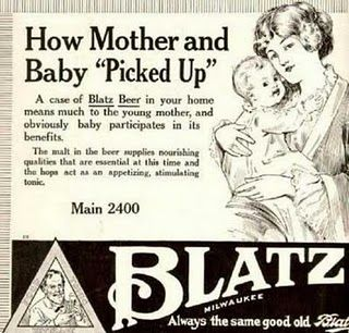 """Blatz Beer...""""obviously baby participates in its benefits."""" Fetal alcohol syndrome never looked so sexy!"""