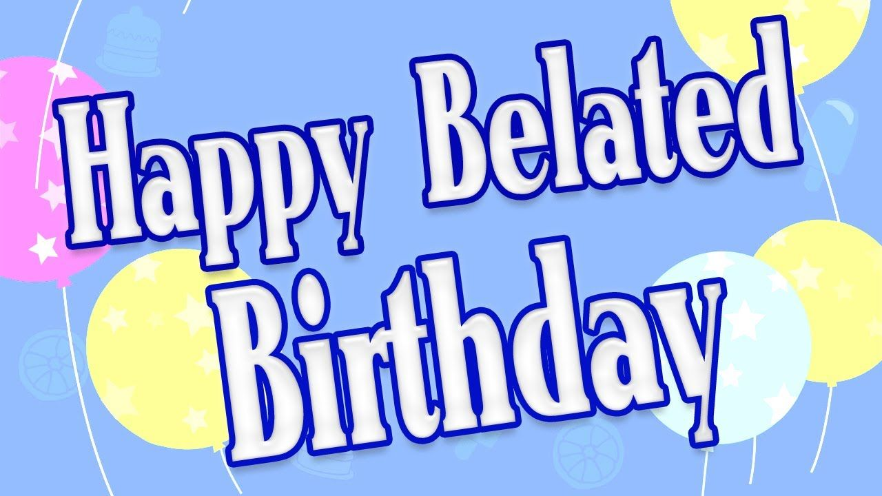 belated birthday wishes the best late birthday wishes for your rh pinterest com Happy Birthday Wishes Happy Birthday Clip Art