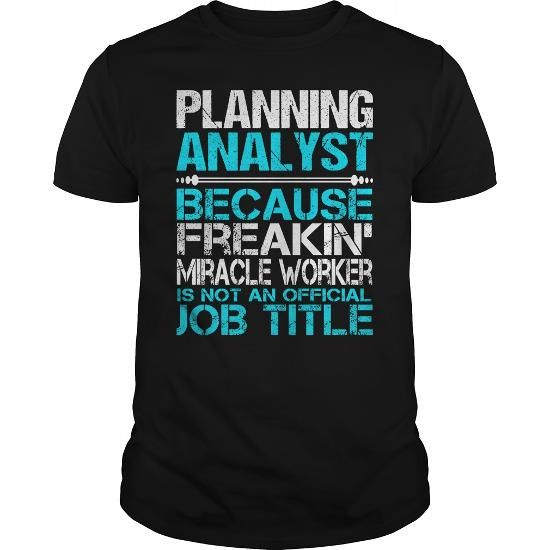 AWESOME TEE FOR PLANNING ANALYST T-SHIRTS, HOODIES, SWEATSHIRT (22.99$ ==► Shopping Now)