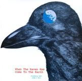 When the Raven Has Come to the Earth [CD]