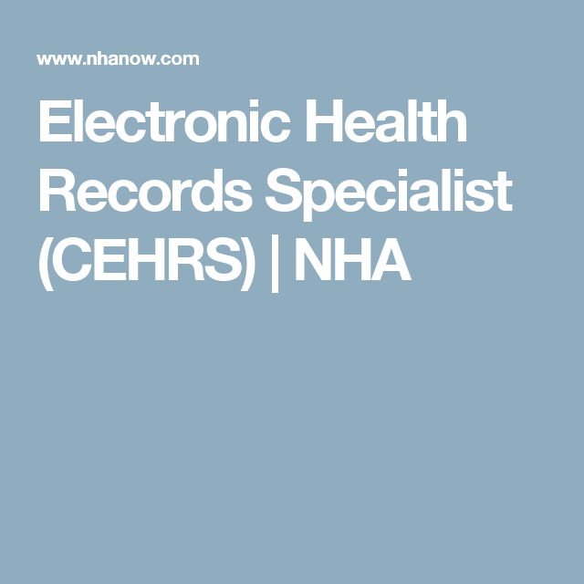 Electronic Health Records Specialist (CEHRS)  NHA (With images)  Electronic health records