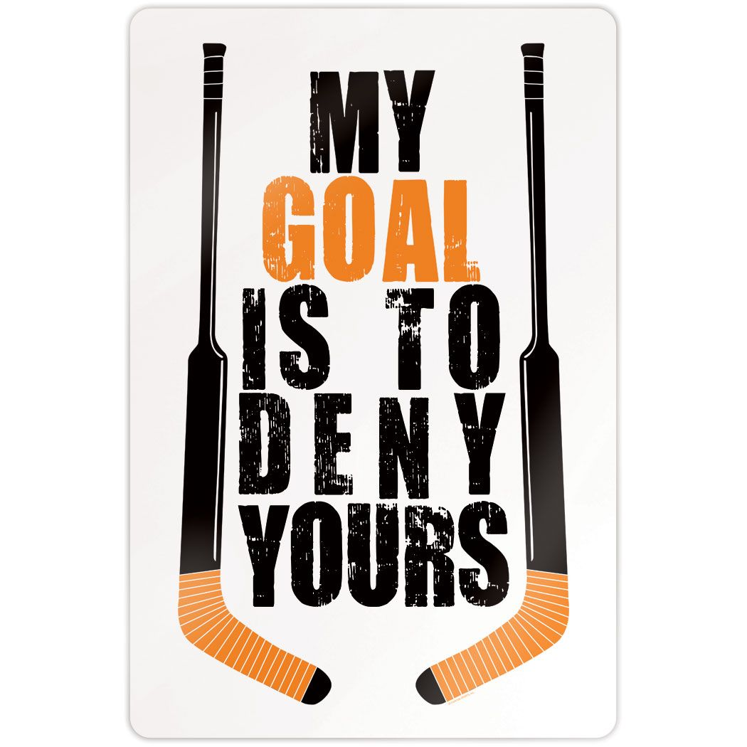 "Hockey 18"" X 12"" Aluminum Room Sign - My Goal Is To Deny Yours"