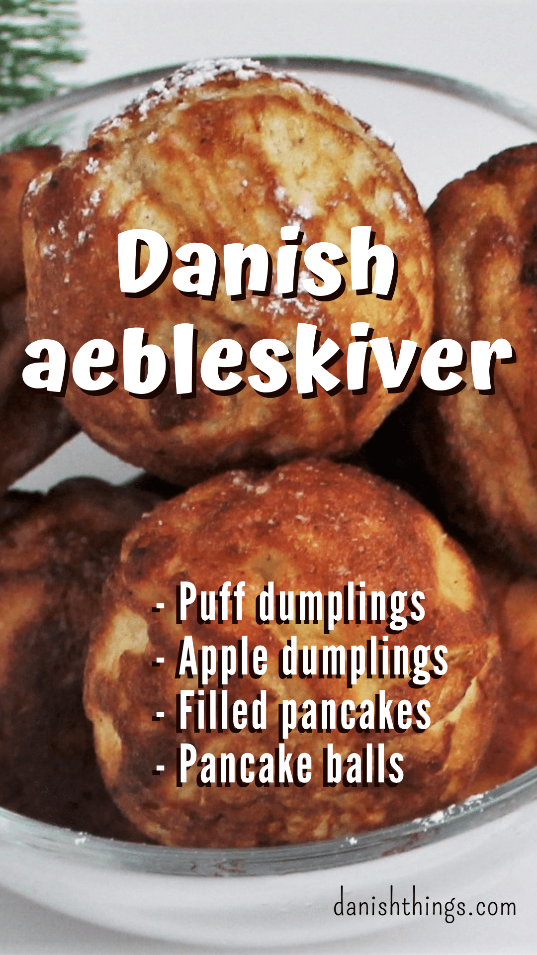 Filled Aebleskiver Round Aebleskiver With Or Without A Sweet Filling Recipe Apple Dumplings Ebelskiver Recipe Aebleskiver Recipe