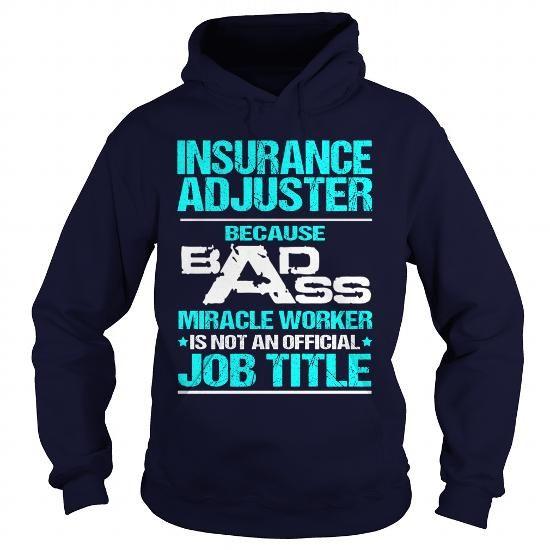 Insurance Adjuster Badass T3 Hd T Shirts Hoodies 35 99
