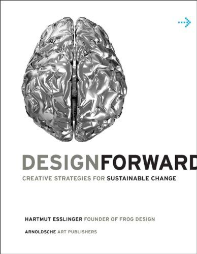 Design Forward: Creative Strategies for Sustainable Change von Hartmut Esslinger http://www.amazon.de/dp/3897903814/ref=cm_sw_r_pi_dp_.dE7ub0N9VJJK