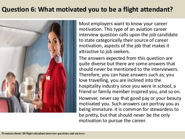 Question 6: What motivated you to be a flight attendant? Most ...