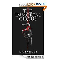 The Immortal Circus (Cirque des Immortels) by A. R. Kahler £0.99