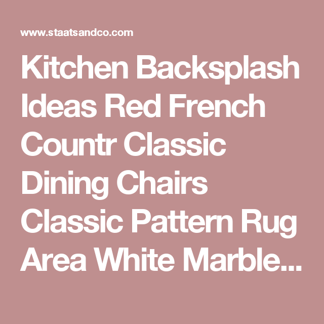 Kitchen Backsplash Ideas Red French Countr Classic Dining Chairs Classic Pattern Rug Area  White Marble Countertop  Yellow Glass Hanging Lamp White Marble Countertop : Home Design Ideas also Interior Decorating ~ StaaTsandCO