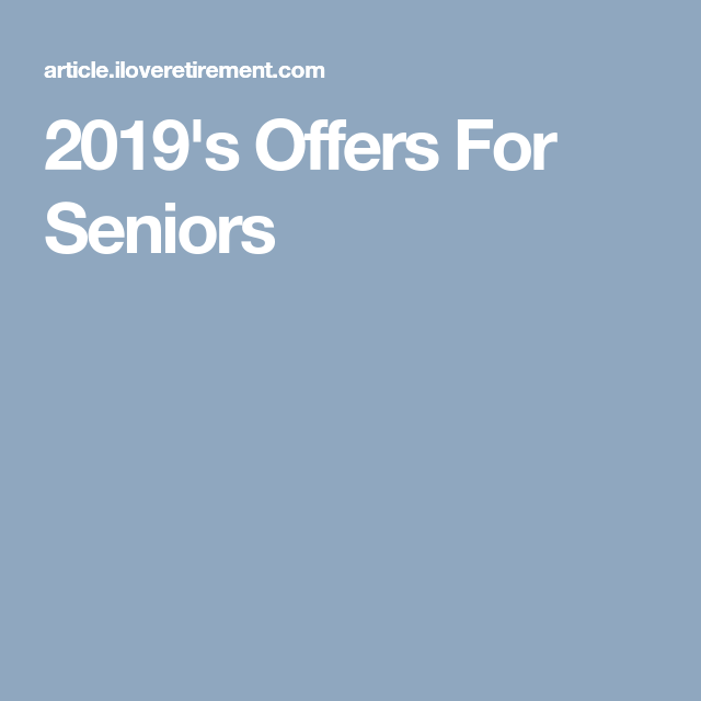 2019 S Offers For Seniors Senior Discounts Life Insurance