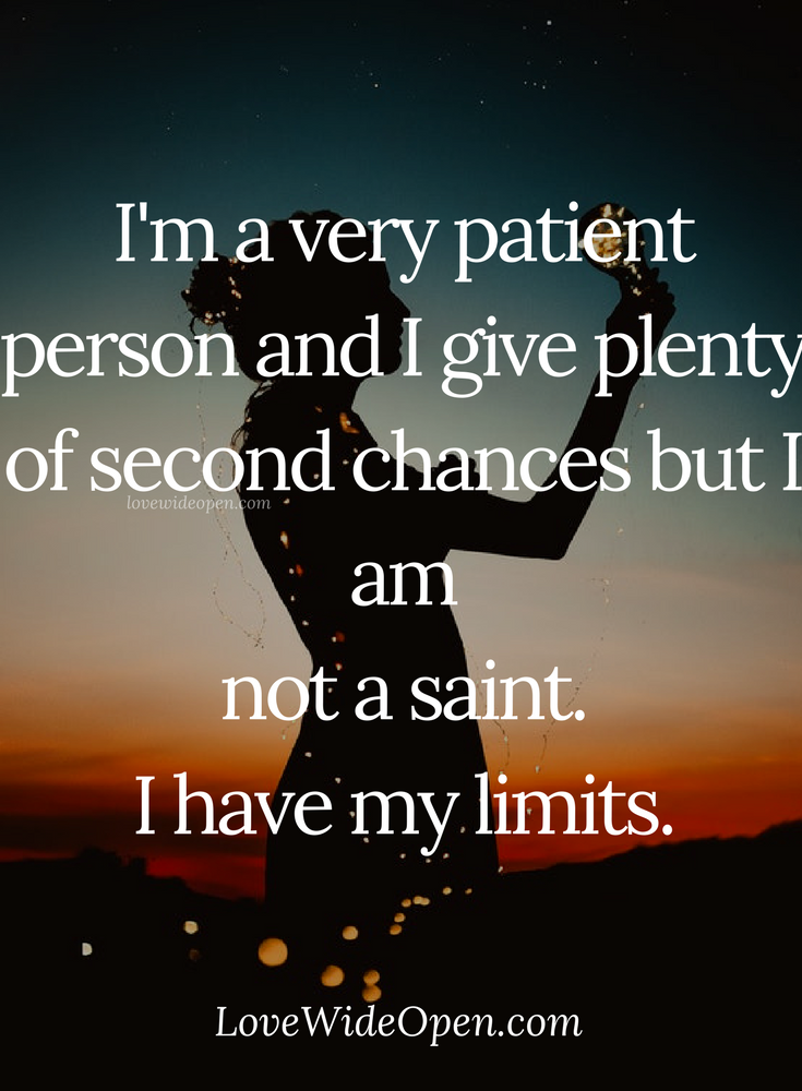 patience #limits #selflove #chances #relationships