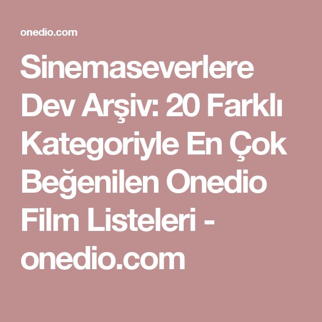 Unutulmaz Filmler: 20 Farklı Kategoriyle En Çok Beğenilen Onedio Film Listeleri 51