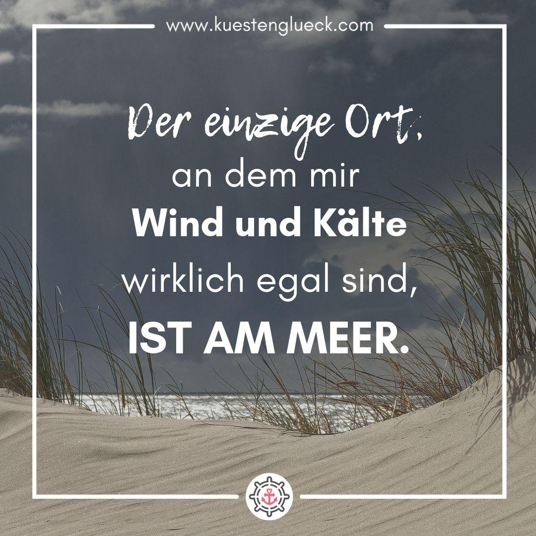 Der Einzige Ort An Dem Mir Wind Und Kalte I Spruch I Kustengluck Besinnliche Zitate Mutter Zitate Spruche