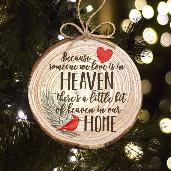 In Memory Ornament Because Someone We Love Is In Heaven Etsy Christmas Ornaments Christmas Wood Christmas Ornaments Homemade