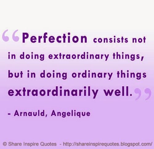 Perfection consists not in doing extraordinary things, but in doing ordinary things extraordinarily well. ~Angelique Arnauld  #FamousPeople #famouspeople #famouspeoplequotes #famousquotes #famouspeoplequotesandsayings #famousquotesandsayings #quotesbyfamouspeople #quotesbyAngeliqueArnauld #AngeliqueArnauld #AngeliqueArnauldquotes #perfection #extraordinary #ordinary #shareinspirequotes #share #inspire #quotes