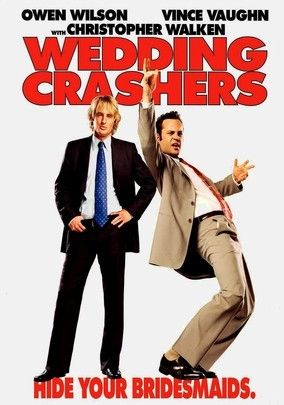 Wedding Crashers 2005 In This Raucous Romantic Comedy John Owen Wilson And His Buddy Jeremy Vince V Wedding Crashers Full Movies Online Free Vince Vaughn