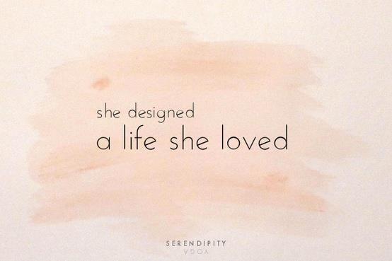 Design a life you love :)
