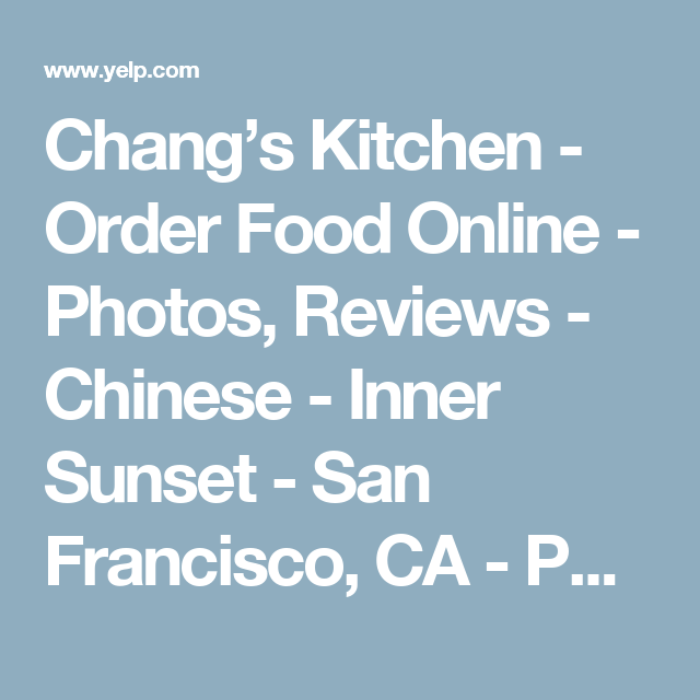 changs kitchen order food online photos reviews chinese inner sunset - Changs Kitchen