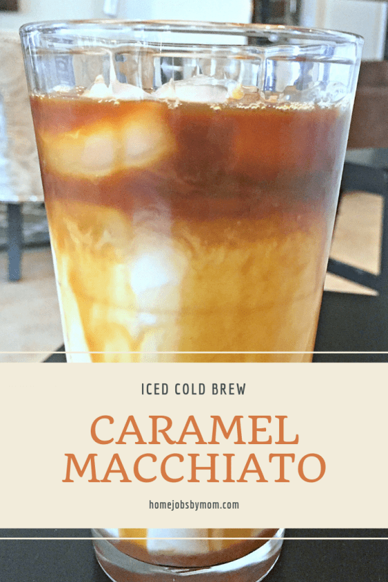 Iced Cold Brew Caramel Macchiato Home Jobs By Mom Recipe Easy Coffee Recipes Caramel Macchiato Cold Brew
