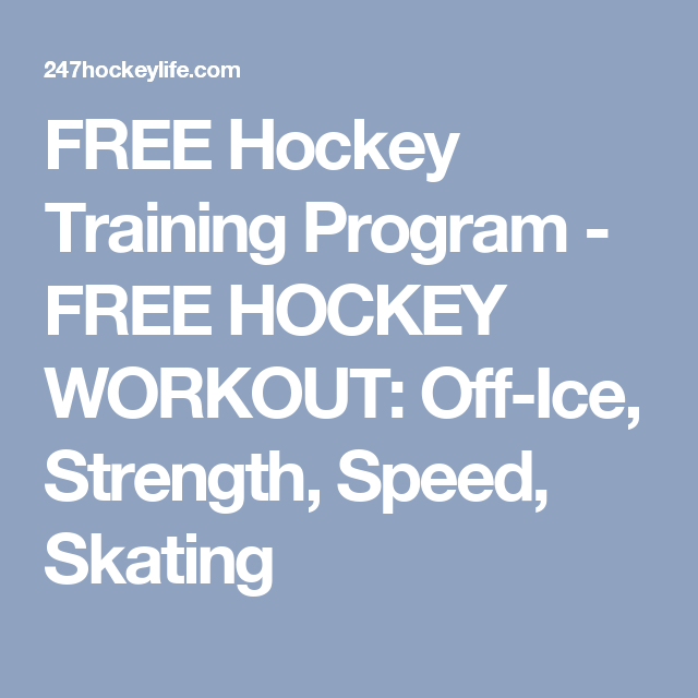 Free Hockey Training Program Free Hockey Workout Off Ice Strength Speed Skating Hockey Training Hockey Hockey Workouts