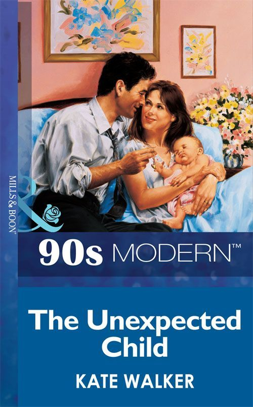 The Unexpected Child (Mills & Boon Vintage 90s Modern) eBook