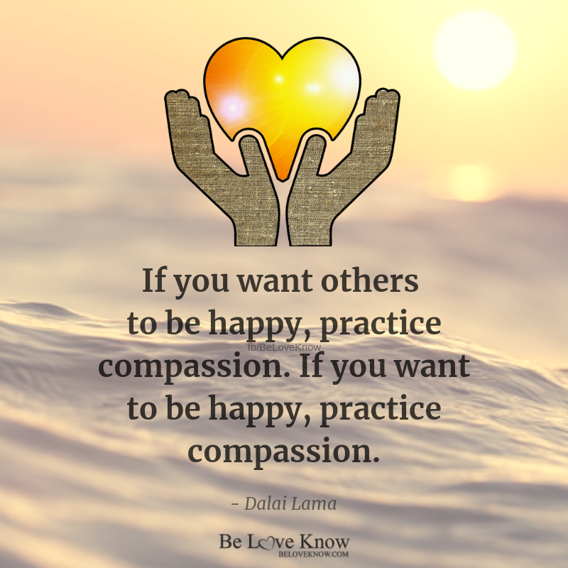 If You Want To Be Happy Practice Compassion Dalai Lama