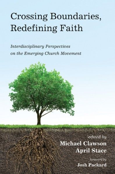 Crossing Boundaries, Redefining Faith (Interdisciplinary Perspectives on the Emerging Church Movement; EDITED BY Michael Clawson, April Stace; FOREWORD BY Josh Packwood; Imprint: Pickwick Publications). The Emerging Church Movement, an eclectic conversation about how Christianity needs to evolve for our postmodern world, has been breaking traditional bounds and stirring up controversy for more than two decades. This volume is the first academic work to adopt an interdisciplinary approach…