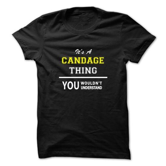 nice It's an CANDAGE thing, you wouldn't understand CHEAP T-SHIRTS