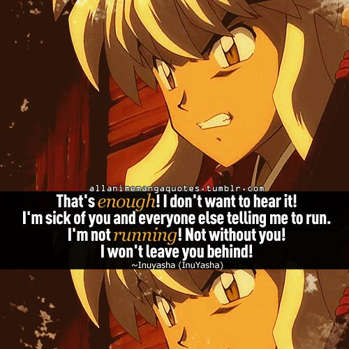 The Source Of Anime Quotes Manga Quotes Inuyasha Quotes Inuyasha Kagome And Inuyasha